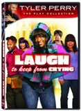 Tyler Perry's Laugh to Keep from Crying.