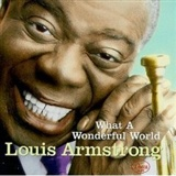 Louis Armstrong: What A Wonderful World