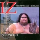 Israel IZ Kamakawiwo'ole: IZ-In Concert-The Man and His Music