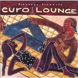 Putumayo Presents: Euro Lounge