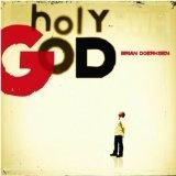 Brian Doerkson: Holy God