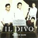 IL DIVO: Wicked Game