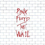 Pink Floyd: The Wall [Original recording remastered]