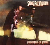 StevieRay Vaughan: Couldn't Stand the Weather