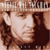 Stevie Ray Vaughan And Double Trouble: Stevie Ray Vaughan and Double Trouble Greatest Hits