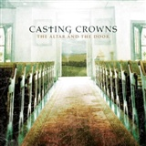Casting Crowns: I know you're there