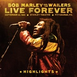 Bob Marley and the Wailers: Bob Marley and the Wailers LIVE FOREVER