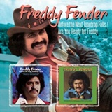 by Freddy Fender (2012): before the next teardrop falls / are you ready