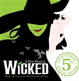 Stephen Schwartz: WICKED 5TH Anniversary Special Edition