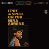 Nina Simone: Feeling Good 1965, from the I Put a Spell on You album