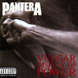 PANTERA: 101 PROOF.  REINVENTING THE STILL.   VULGER DISPLAY OF POWER. JOE'S  GARAGE DAYS INC.