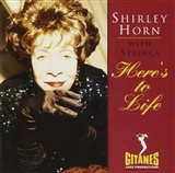 Shirley Horn: Here's To Life: Shirley Horn with Strings