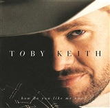 toby keith: how like me now