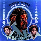 Barry White: Can't get enough of your love