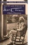 The Wit and Wisdom of Mark Twain Mark Twain