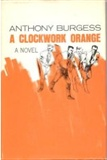 A clockwork Oange: Anthony Burgess