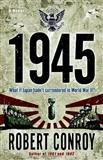 1945 A Novel Robert Comroy