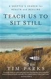 Teach us to Sit Still Tim Parks