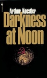 Darkness at Noon Arthur Koestler