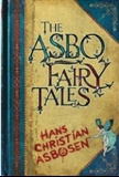 The Asbo Fairy Tales Hans Christian Asbosen