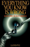 everything you know is wrong: lloyd pye