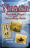 Niagara Daredevils Danger and Extraordinary Stories Maria Da Silva Andrew Hind