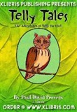 TELLY TALES-The Adventures of Telly the Owl: PAUL DAVID POWERS
