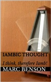 Iambic Thought I think therefore Iamb Marc Anthony Benson