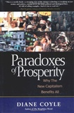 Paradoxes of Prosperity Why the New Capitalism Benefits All Diane Coyle