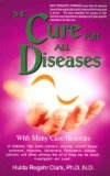 The Cure for All Diseases Hulda Regehr Clark