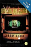Life on the Screen Identity in the Age of the Internet Sherry Turkle