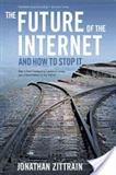 The Future of the Internet and how to Stop it Jonathan L Zittrain