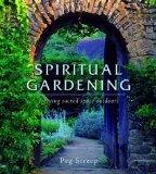 Spiritual Gardening Peg Streep