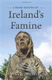 A short history of Ireland's Famine: Ruan O'Donnell