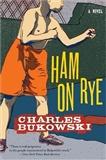 Ham on Rye Charles Bukowski