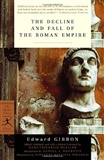The Decline and Fall of the Roman Empire Edward Gibbon