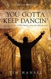 You Gotta Keep Dancin Tim Hansel