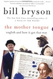 The Mother Tongue English And How It Got That Way Bill Bryson