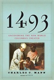 1493 Uncovering the New World Columbus Created Charles C Mann