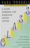 Class A Guide Through the American Status System Paul Fussell