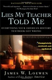 Lies My Teacher Told Me Everything Your American History Textbook Got Wrong James W Loewen