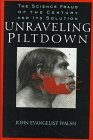 Unraveling Piltdown: The Science Fraud of the Century and Its Solution: Evangelist John Walsh
