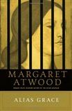 Alias Grace A Novel Margaret Atwood