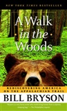 A Walk in the Woods Rediscovering America on the Appalachian Trail Bill Bryson