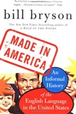 Made in America: An Informal History of the English Language in the United States: Bill Bryson