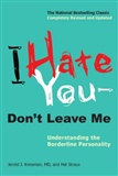 I Hate You dont leave me 2010 edition Jerold J Kreisman M D Hal Straus