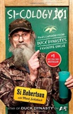 SI COLOGY 1 Tales and Wisdom from Duck Dynastys Favorite Uncle Silas Robertson