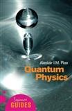 Quantum Physics: A Beginner's Guide (Beginner's Guides): Alastair Rae