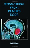 Rebounding From Deaths Door Jeff Elliot