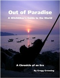 Out of Paradise - A Hitchhiker's Guide to the World: Gregg Greening